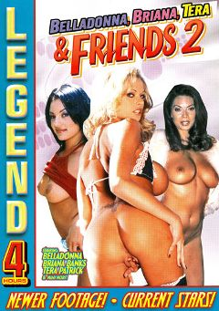 "Adult entertainment movie ""Belladonna, Briana, Tera And Friends 2"" starring Belladonna, Tera Patrick & Briana Banks. Produced by Legend."