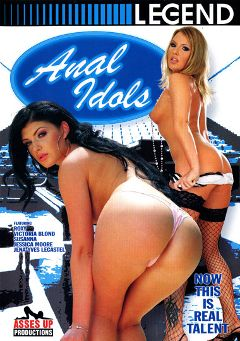 "Adult entertainment movie ""Anal Idols"" starring Victoria Blond, Jessica Moore & Roxy *. Produced by Legend."