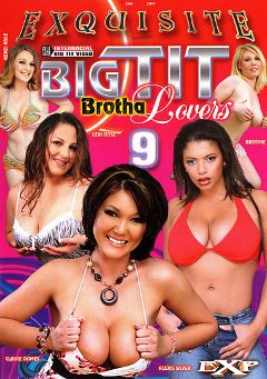 "Adult entertainment movie ""Big Tit Brotha Lovers 9"" starring Kenzie Kyle, Claire Dames & Alexis Silver. Produced by EXP Exquisite."