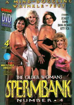 "Adult entertainment movie ""The Older Women's Spermbank 4"" starring Bambi, Scarlet & Diana Richards. Produced by Sunshine Films."