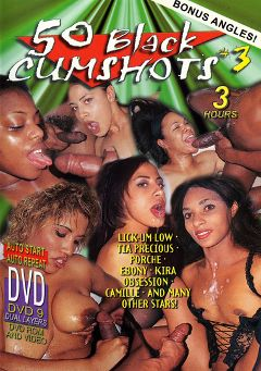 "Adult entertainment movie ""50 Black Cumshots 3"" starring Ebony, Tia Precious & Kira. Produced by Sunshine Films."