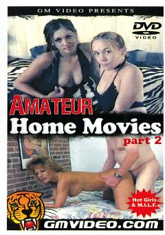"Adult entertainment movie ""Amateur Home Movies 2"". Produced by GM Video."