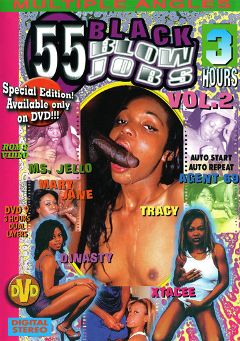 "Adult entertainment movie ""55 Black Blowjobs 2"" starring Tracy, Ms. Jello & Xtacee. Produced by Sunshine Films."