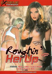 """Just Added presents the adult entertainment movie """"Roughin' Her Up""""."""