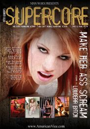 """Featured Studio - Supercore presents the adult entertainment movie """"Make Her Ass Scream Louder Bitch""""."""