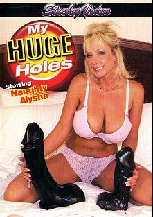 My Huge Holes, starring Naughty Alysha, produced by Sticky Video.