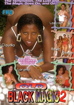 "Adult entertainment movie ""Old Black Magic 2"" starring Claudia, Laverne & Therese. Produced by Sunshine Films."