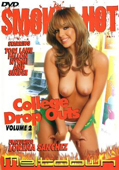 "Adult entertainment movie ""Smokin Hot College Drop Outs 2"" starring Lorena Sanchez, Nyomi Zen & Tory Lane. Produced by Meltdown."