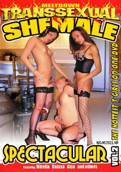 "Adult entertainment movie ""Shemale Spectacular 2"" starring Mirella Lopez, Aisa & Raissa. Produced by Meltdown."