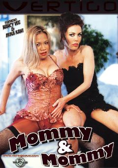 "Adult entertainment movie ""Mommy And Mommy"" starring Mika Kani, Nancy Vee & Kylie G. Worthy. Produced by Vertigo."
