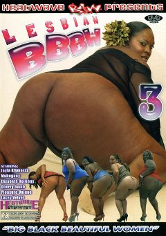 "Adult entertainment movie ""Lesbian BBBW 3"" starring Cherry Bomb, Jayla Klymaxxx & Lacey Velvet. Produced by Heatwave Entertainment."