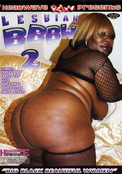 "Adult entertainment movie ""Lesbian BBBW 2"" starring Cherry Bomb, Nasty Nikki & Shadow Cat. Produced by Heatwave Entertainment."