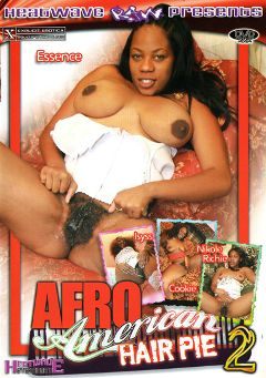"Adult entertainment movie ""Afro American Hair Pie 2"" starring Nikole Richie, Cookie & Essence. Produced by Heatwave Entertainment."