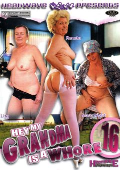 "Adult entertainment movie ""Hey, My Grandma Is A Whore 16"" starring Dora Stein, Devil & Mary Wight. Produced by Heatwave Entertainment."