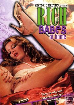 "Adult entertainment movie ""Rich Babes At Home"". Produced by Historic Erotica."
