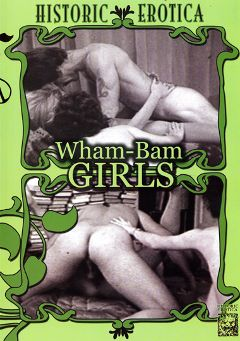 "Adult entertainment movie ""Wham-Bam Girls"". Produced by Historic Erotica."