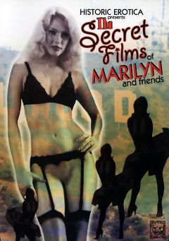"Adult entertainment movie ""The Secret Films Of Marilyn And Friends"" starring Marilyn. Produced by Historic Erotica."