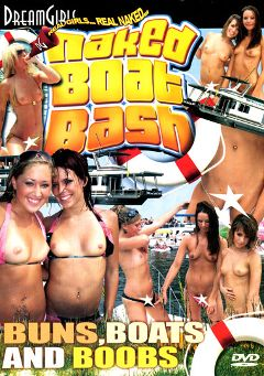 "Adult entertainment movie ""Naked Boat Bash"". Produced by Dream Girls."