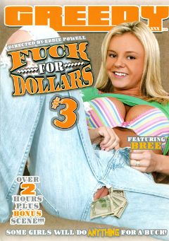 "Adult entertainment movie ""Fuck For Dollars 3"" starring Bree Olson, Naudia Marie & Sasha Grey. Produced by Greedy Reality XXX."