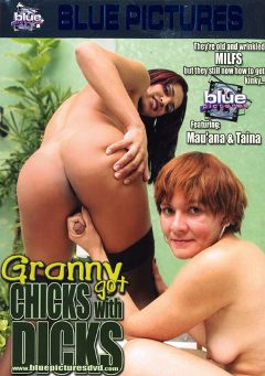 "Adult entertainment movie ""Granny Got Chicks With Dicks"" starring Taina Loussda, Mau'ana & Detecia. Produced by Blue Pictures."
