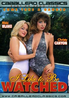 "Adult entertainment movie ""I Like To Be Watched"" starring Rikki Blake, Christy Canyon & Je'Taime. Produced by Caballero Video."