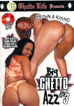 "Adult entertainment movie ""Big Ghetto Azz 3"" starring Pussi Katt, Skyy Black & Kandi Kream. Produced by Ghetto Life."