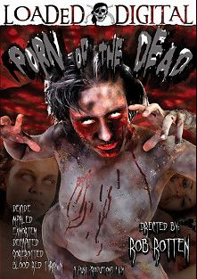 Porn Of The Dead, starring Sierra Sinn, Hillary Scott, Trina Michaels, Ruby Knox, Nikki Jett, Jenner, Dirty Harry, Alec Knight, Rob Rotten, Buster Good, Trent Tesoro, Joey Ray and Johnny Thrust, produced by Loaded Digital, Metro Media Entertainment and Punx Productions.