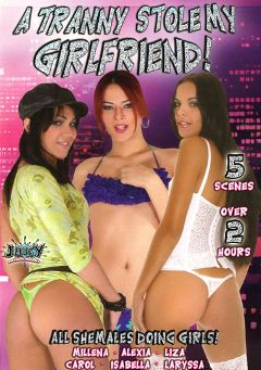 "Adult entertainment movie ""A Tranny Stole My Girlfriend"" starring Isabella (o), Laryssa (o) & Alexia Carbone. Produced by Juicy Entertainment."