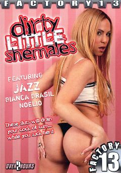 "Adult entertainment movie ""Dirty Little Shemales"" starring Bianca Brasil, Jazz (o) & Noelia. Produced by Factory 13."