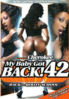 "Adult entertainment movie ""My Baby Got Back 42"" starring Cherokee Da' Ass, Ethan Hunt & Jon Jon. Produced by Metro Media Entertainment."