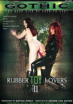 "Adult entertainment movie ""Rubber Toy Lovers 2"" starring Mistress Aradia, Fiona & Naudia Nice. Produced by Gothic Media."