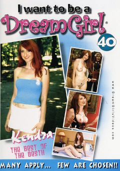 "Adult entertainment movie ""I Want To Be A Dream Girl 40"" starring Kendra. Produced by Dream Girls."
