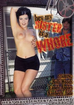 "Adult entertainment movie ""Hey My Sister Is A Whore"" starring Holli Woods, Candy Apples & Christian Steele. Produced by Heatwave Entertainment."