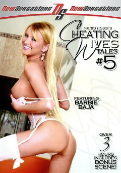 "Adult entertainment movie ""Cheating Wives Tales 5"" starring Barbie Baja, Isabella Manelli & Jean Val Jean. Produced by New Sensations."