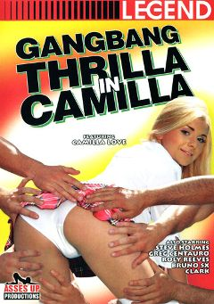 "Adult entertainment movie ""Gangbang Thrilla In Camilla"" starring Camilla Love, Clark & Roly Reeves. Produced by Legend."