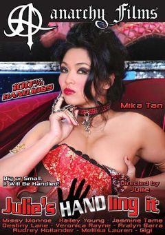 "Adult entertainment movie ""Julie's Handling it"" starring Mika Tan, Gigi Ferari & Destiny Dane. Produced by Anarchy Films."