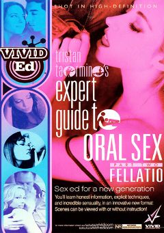 "Adult entertainment movie ""Expert Guide To Oral Sex 2: Fellatio"". Produced by Vivid Entertainment."
