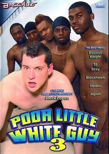 Poor Little White Guy 3, starring Mark Lopez, TP Sexy, Black Hawk, Japan (m), Bastian Knight and Hot Boi, produced by Bacchus.