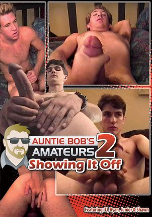 Gay Adult Movie Auntie Bob's Amateur Gay Video 2: Showing It Off