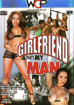 "Adult entertainment movie ""Girlfriend That's My Man"" starring Candace Nicole, Thalia Tate & Raven Vixen. Produced by West Coast Productions."