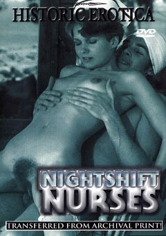 "Adult entertainment movie ""Nightshift Nurses"" starring Lois Ayres, Bianca Golden & Jose Duval. Produced by Historic Erotica."