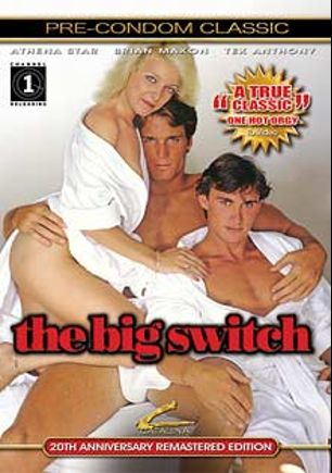 The Big Switch, starring Tex Anthony, Brian Maxon, Athena Starr, Allan Fox, Beverly Glen, Mark Miller, Michael Vincent and Bunny Bleu, produced by Channel 1 Releasing and Catalina.