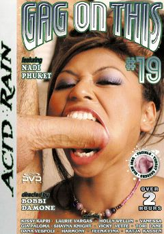 "Adult entertainment movie ""Gag On This 19"" starring Nadi Phuket, Alicia Angel & Sierra Sinn. Produced by Acid Rain."