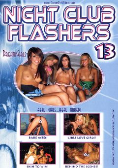 "Adult entertainment movie ""Night Club Flashers 13"". Produced by Dream Girls."