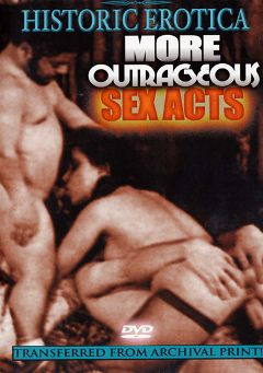 "Adult entertainment movie ""More Outrageous Sex Acts"" starring Veri Knotty & Jamie Gillis. Produced by Historic Erotica."