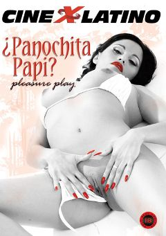 "Adult entertainment movie ""Panochita Papi"" starring Nat Colgate, Griselda Espagnol & Monella. Produced by Cine X 69."