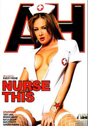 Nurse This, starring Tory Lane, Sascha Libido, Haley Scott, Brooke Haven, Marco Banderas, Sandra Romain, Katja Kassin, Ben English and Chris Charming, produced by American Hardcore.
