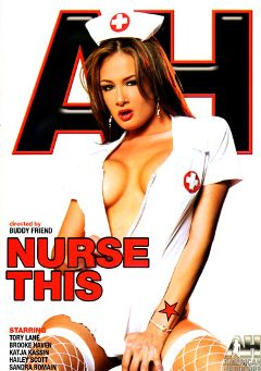 "Adult entertainment movie ""Nurse This"" starring Tory Lane, Sascha Libido & Haley Scott. Produced by American Hardcore."