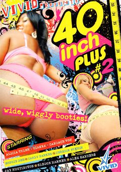 "Adult entertainment movie ""40 Inch Plus 2"" starring Alicia Tyler, Gianna Michaels & Carly Parker. Produced by Vivid Entertainment."