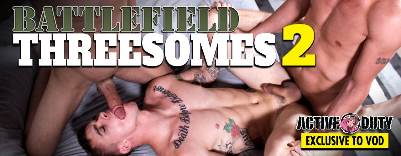 Active Duty presents Battlefield Threesomes 2! This exclusive to VOD title is jam packed with hardcore 3some action! Check it out now!